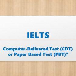IELTS CDT or PBT