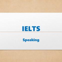 IELTS Speaking Section için öneriler bu yazıda