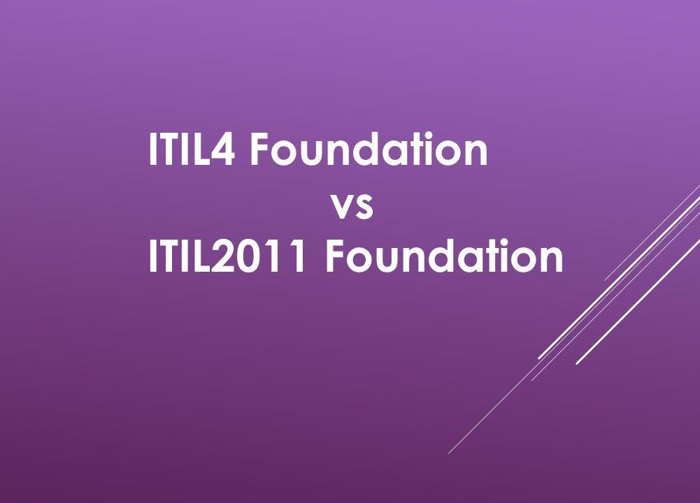 ITIL4 Foundation vs ITIL2011 Foundation